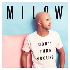 Don't Turn Around (Single) - Milow