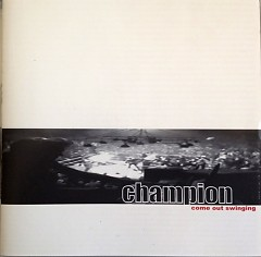 Come Out Swinging - Champion Band