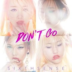 Don't Go (Single) - Sixth Sense