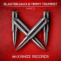 Narco (Single) - BlasterJaxx, Timmy Trumpet