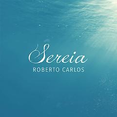 Sereia (Single) - Roberto Carlos