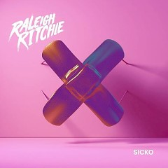 Sicko (Single) - Raleigh Ritchie
