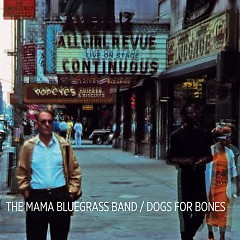 Dogs For Bones - The Mama Bluegrass Band