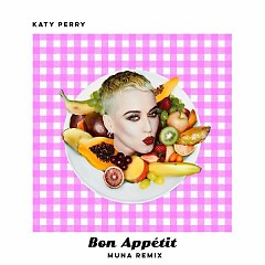 Bon Appétit (MUNA Remix) (Single) - Katy Perry