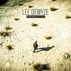 Frames (Deluxe Edition) (CD2) - Lee DeWyze