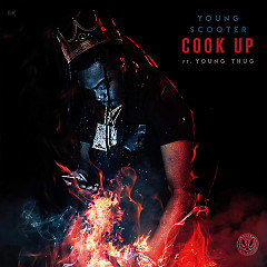 Cook Up (Single) - Young Scooter, Young Thug