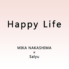 Happy Life - Mika Nakashima, Salyu