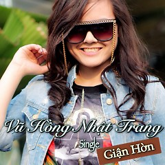 Giận Hờn (Single) - Vũ Hồng Nhật Trang
