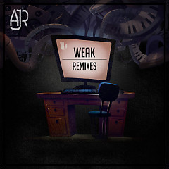 Weak (Remixes) (EP) - AJR