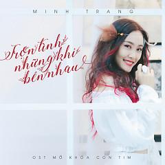 Trọn Tình Những Khi Bên Nhau (Mở Khóa Con Tim OST) - Minh Trang (TaTa)