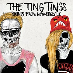 Sounds From Nowheresville - The Ting Tings
