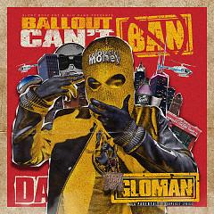 Can't Ban Da GloMan - Ballout