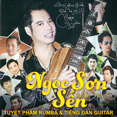 Tuyệt Phẩm Rumba Và Tiếng Đàn Guitar: Sến - Ngọc Sơn