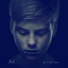 Don't Tell Me (Single) - Ruel