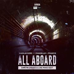 All Aboard (Dimitri Vegas & Like Mike Edit) (Single) - Bassjackers, D'Angello, Francis