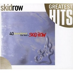 40 Seasons - The Best of Skid Row - Skid Row