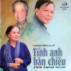 Tình Anh Bán Chiếu - Út Trà Ôn,Út Bạch Lan,Minh Cảnh