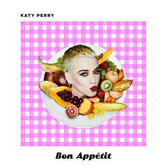 Bon Appétit (Solo Version) (Single) - Katy Perry
