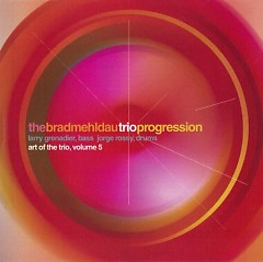 Brad Mehldau Trio - The Art of the Trio, Vol.5 - Progression (CD1)