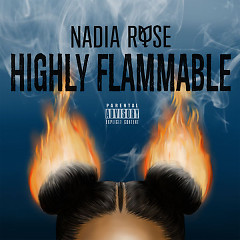 Highly Flammable - Nadia Rose