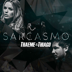 Sarcasmo (Single) - Thaeme & Thiago