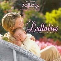 Lullabies From Nature's Nursery - Dan Gibson's Solitudes