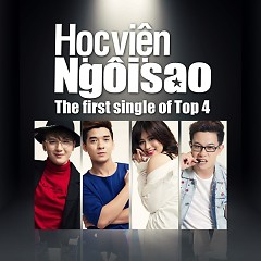 Học Viện Ngôi Sao 2015 (The First Single Of Top 4) - Khắc Minh,Thảo Nhi ((Học Viện Ngôi Sao)),Sỹ Tuệ,Phú Thiện