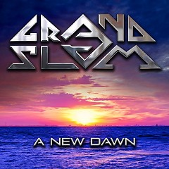 A New Dawn - Grand Slam
