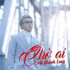 Chờ Ai (Single)