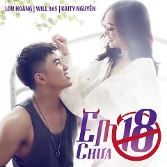 Em Chưa 18 (Single) - Will, Lou Hoàng, Kaity Nguyễn