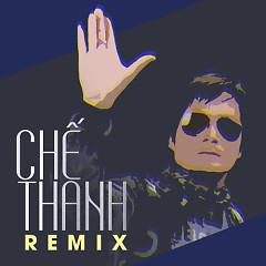 Chế Thanh Remix