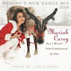 All I Want For Christmas Is You (Mariah's New Dance Mixes) (Remixed By Low Sunday) - Mariah Carey