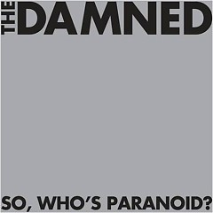 So, Who's Paranoid - The Damned