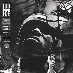 Fvcked Up (Single) - Lud Foe