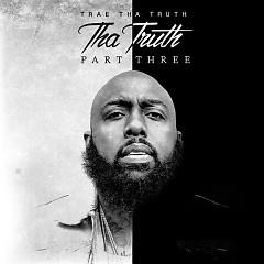 Tha Truth, Pt. 3 - Trae Tha Truth