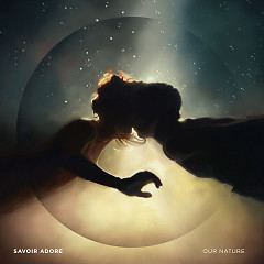 Our Nature - Savoir Adore