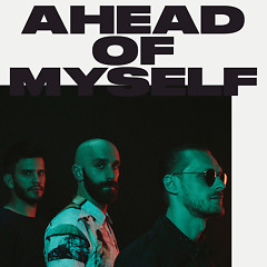 Ahead Of Myself (Single) - X Ambassadors