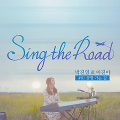 Sing The Road - Park Jin Young,Lee Jin Ah
