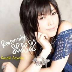 Reason why XXX  - Sasaki Sayaka