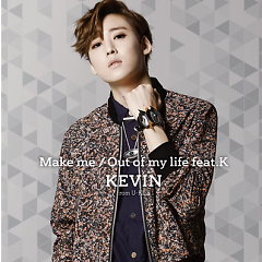 Make Me / Out Of My Life - Kevin