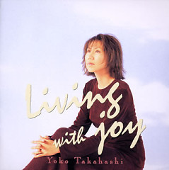 Living with Joy - Yoko Takahashi