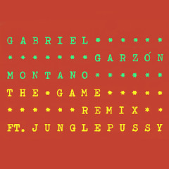 The Game Remix (Single) - Gabriel Garzon Montano, Junglepussy