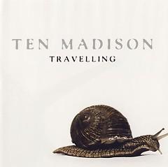 Travelling - Ten Madison