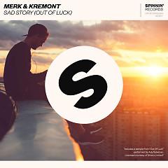 Sad Story (Out Of Luck) (Single) - Merk & Kremont