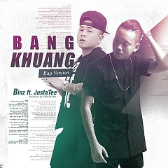 Bâng Khuâng (Rap Version) (Single)  - JustaTee,Binz