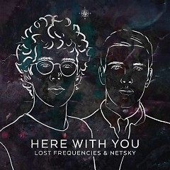 Here With You (Single) - Lost Frequencies, Netsky