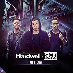 Get Low (Single) - Hardwell, Sick Individuals