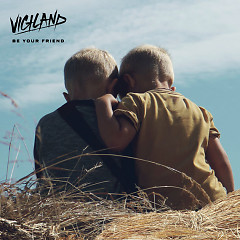Be Your Friend (Single) - Vigiland