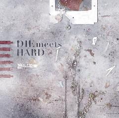 DIE meets HARD - Ling Tosite Sigure