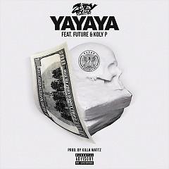 Yayaya (Single) - Zoey Dollaz, Future, Koly P